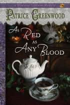 As Red as Any Blood ebook by Patrice Greenwood