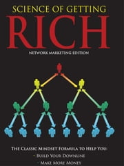 Science of Getting Rich - Network Marketing Edition ebook by Wattles, Wallace D
