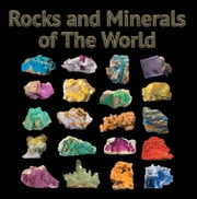 Rocks and Minerals of The World - Geology for Kids - Minerology and Sedimentology ebook by Kobo.Web.Store.Products.Fields.ContributorFieldViewModel