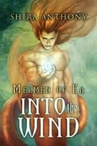 Into the Wind ebook by Shira Anthony, C. Kennedy