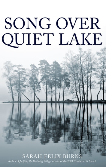 Song Over Quiet Lake ebook by Sarah Felix Burns