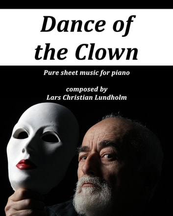 Dance of the Clown Pure sheet music for piano composed by Lars Christian Lundholm ebook by Pure Sheet Music