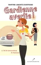 Gardienne avertie ! 02 : De la concurrence à l'horizon ebook by Martine Labonté-Chartrand