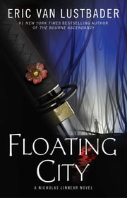 Floating City - A Nicholas Linnear Novel ebook by Eric Van Lustbader