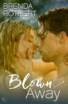 Blown Away ebook de Brenda Rothert