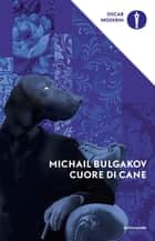 Cuore di cane ebook by Michail Bulgakov, Nadia Cigognini
