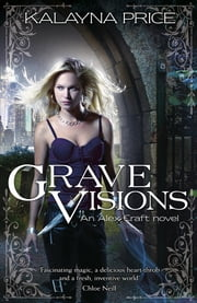 Grave Visions ebook by Kalayna Price