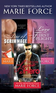 Marie Force Bundle - Line of Scrimmage, Love at First Flight, Everyone Loves a Hero ebook by Marie Force