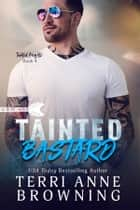 Tainted Bastard ebook by