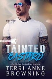 Tainted Bastard eBook by Terri Anne Browning