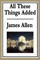 All These Things Added ebook by James Allen
