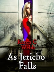 As Jericho Falls ebook by Karen C. Webb