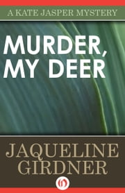 Murder My Deer ebook by Jaqueline Girdner