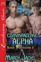 Command Me, Alpha ebook by