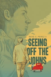 Seeing Off the Johns ebook by Rene S Perez II