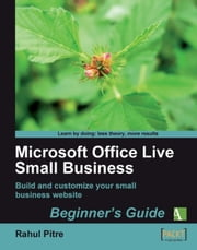 Microsoft Office Live Small Business: Beginners Guide ebook by Rahul Pitre