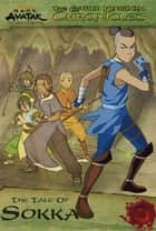 The Earth Kingdom Chronicles: The Tale of Sokka (Avatar: The Last Airbender) ebook by Nickelodeon Publishing