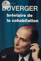 Bréviaire de la cohabitation ebook by Maurice Duverger