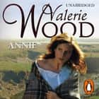Annie audiobook by Val Wood