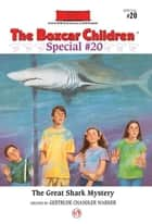 The Great Shark Mystery ebook by Hodges Soileau,Gertrude  C. Warner