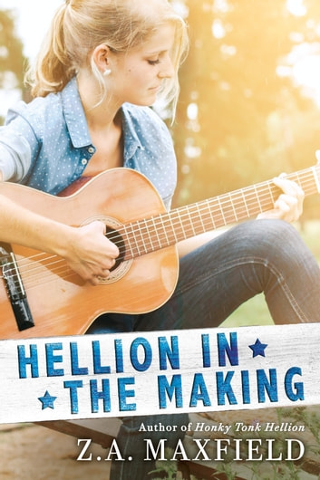 Hellion In the Making ebook by Z.A. Maxfield