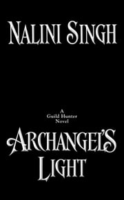 Archangel's Light ebook by Nalini Singh