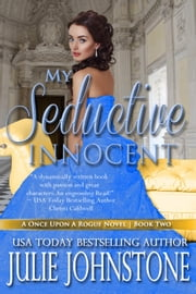 My Seductive Innocent - A Once Upon A Rogue Novel, #2 ebook by Julie Johnstone