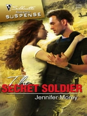 The Secret Soldier ebook by Jennifer Morey