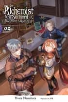 The Alchemist Who Survived Now Dreams of a Quiet City Life, Vol. 2 (light novel) ebook by Usata Nonohara, ox