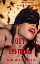 Out of Control ebook by Teresa Noelle Roberts