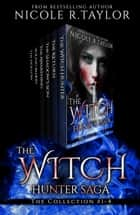 The Witch Hunter Saga (Books #1-4) ebook by Nicole R. Taylor