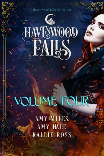 Havenwood Falls Volume Four - A Havenwood Falls Collection ebook by Amy Miles,Amy Hale,Kallie Ross