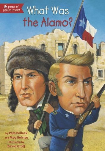 What Was the Alamo? ebook by Meg Belviso,Pam Pollack,Who HQ