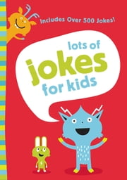 Lots of Jokes for Kids ebook by Zondervan