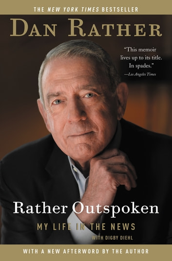 Rather Outspoken - My Life in the News ebook by Dan Rather