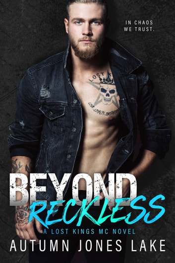 Beyond Reckless: Teller's Story, Part One - A Lost Kings MC Novel ebook by Autumn Jones Lake