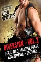 Diversion Box Set Vol. 2 - Diversion, #4 ebook by Eden Winters
