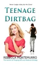 Teenage Dirtbag ebook by Rebecca Montemurro
