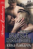 Double Dirty Ride ebook by Tonya Ramagos
