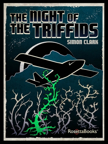 The Night of the Triffids ebook by Simon Clark