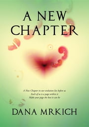 A New Chapter ebook by Dana Mrkich