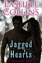 Jagged Hearts ebook by Lashell Collins