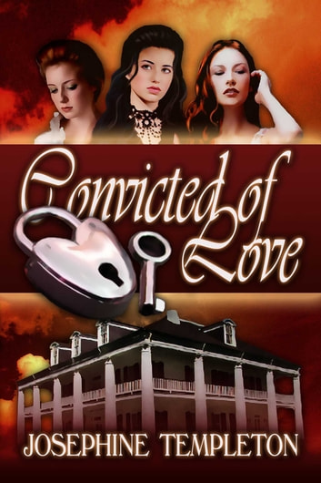 Convicted of Love ebook by Josephine Templeton