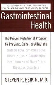 Gastrointestinal Health Third Edition - The Proven Nutritional Program to Prevent, Cure, or Alleviate Irritable Bowel Syndrome (IBS), Ulcers, Gas, Constipation, Heartburn, and Many Other Digestive Disorders ebook by Steven R. Peikin, M.D.