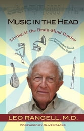 Music in the Head - Living at the Brain-Mind Border ebook by Leo Rangell