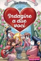 Indagine a due voci eBook by Tea Stilton