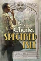 Spectred Isle ebook by KJ Charles