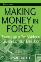 Making Money in Forex ebook by Ryan O'Keefe