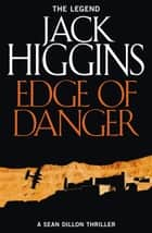 Edge of Danger (Sean Dillon Series, Book 9) ebook by Jack Higgins