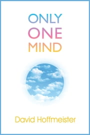 Only One Mind ebook by David Hoffmeister